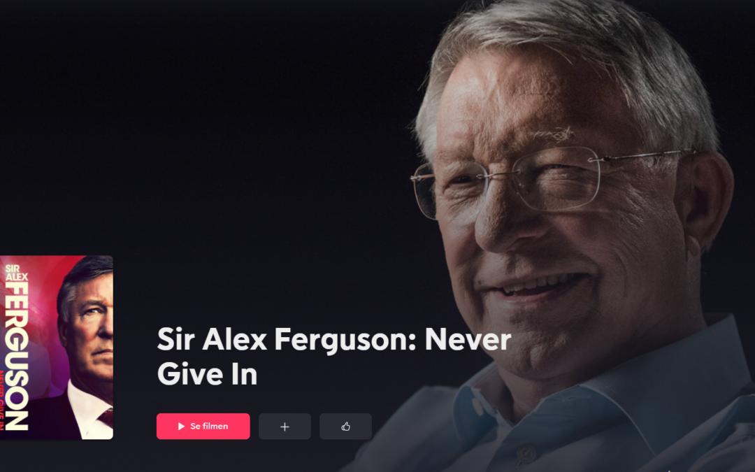 Sir Alex Ferguson dokumentär 2021 – Never Give In